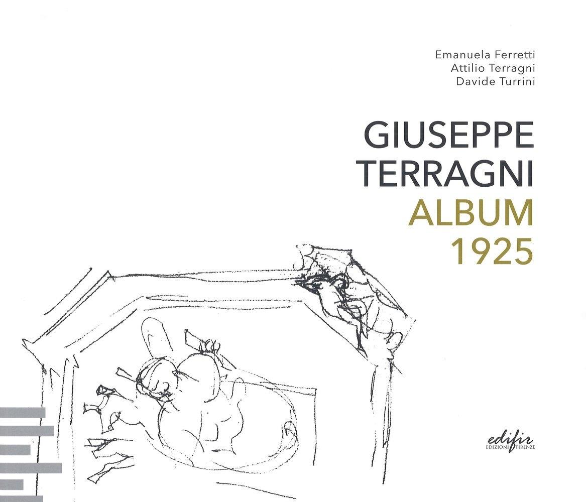 Giuseppe Terragni. Album 1925.