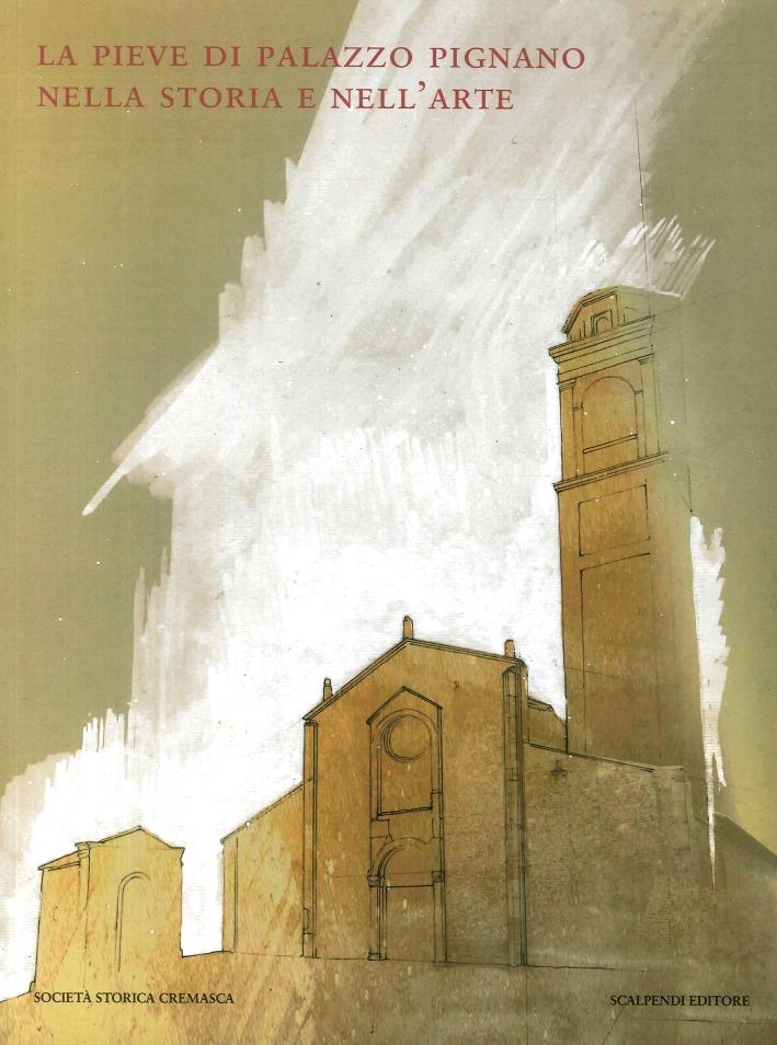 La pieve di Palazzo Pignano nella storia e nell'arte