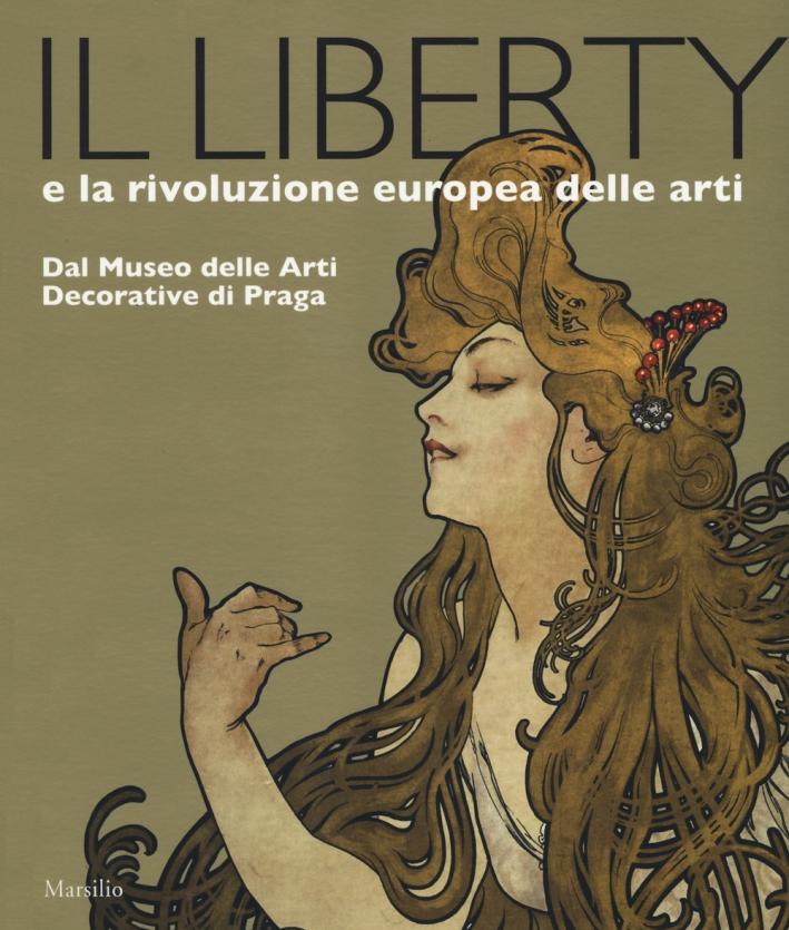 Il Liberty e la Rivoluzione Europea delle Arti. Dal Museo delle Arti Decorative di Praga.