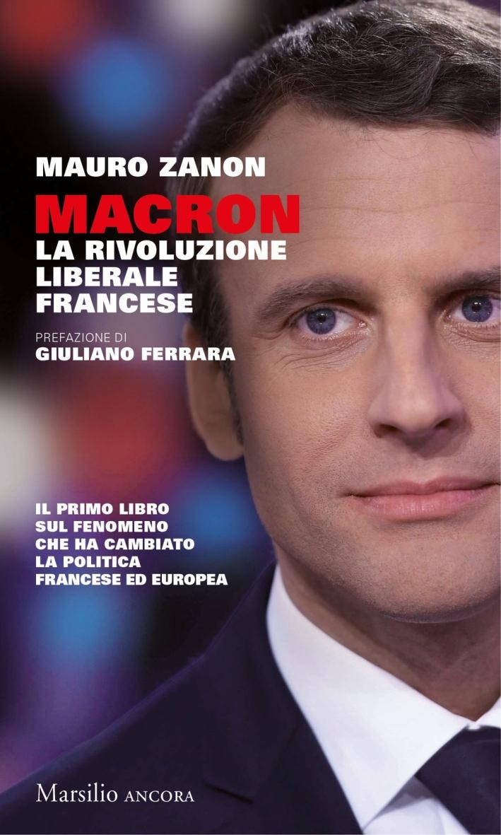 Macron. La rivoluzione liberale francese