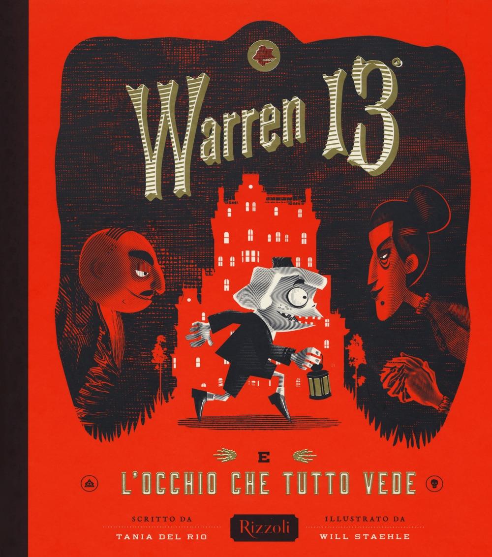 Warren il 13º e l'Occhio che Tutto Vede. Ediz. a colori