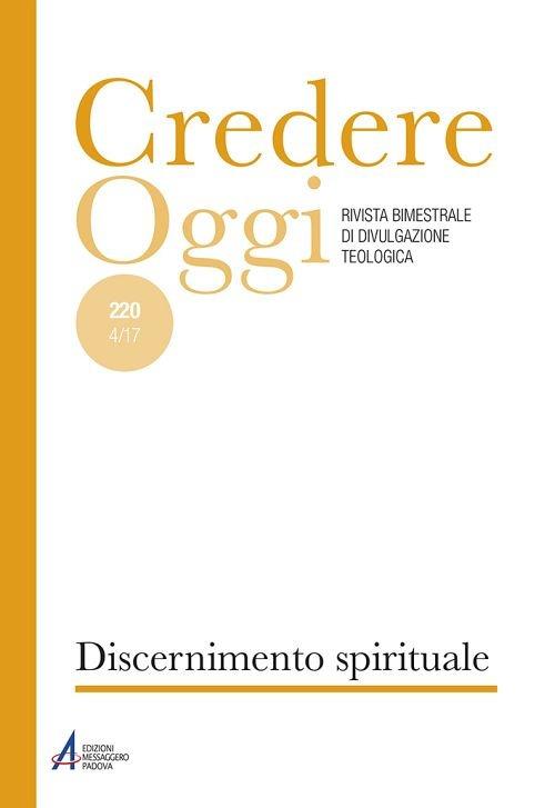 Credereoggi. Vol. 221: Discernimento e vita cristiana