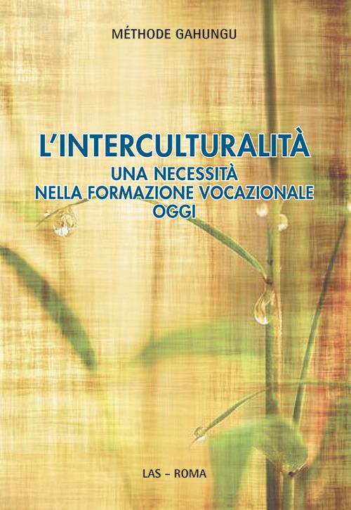 L'interculturalità. Una necessità nella formazione vocazionale oggi