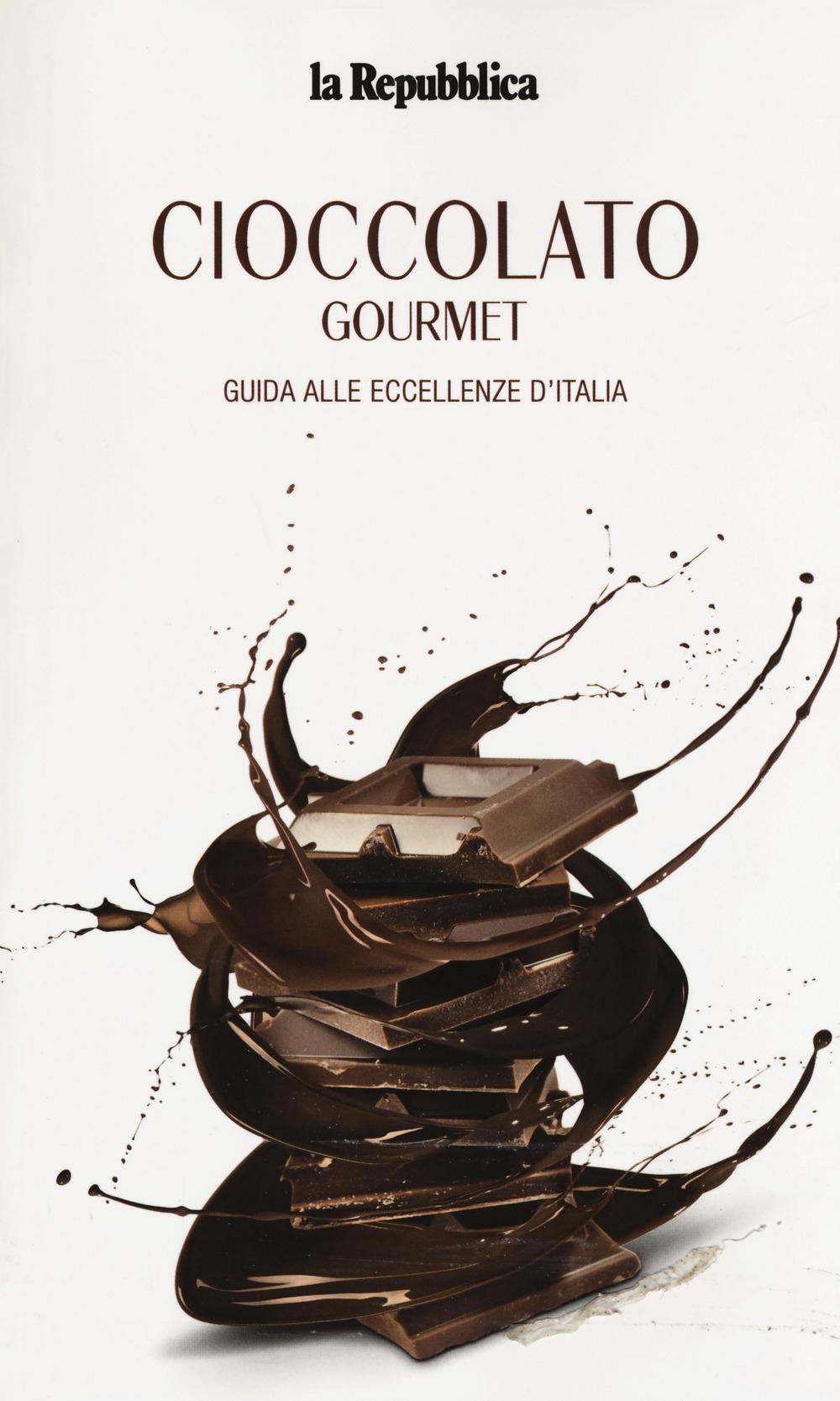 Cioccolato gourmet. Guida alle eccellenze d'Italia