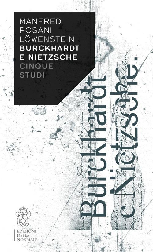 Burckhardt e Nietzsche. Cinque studi