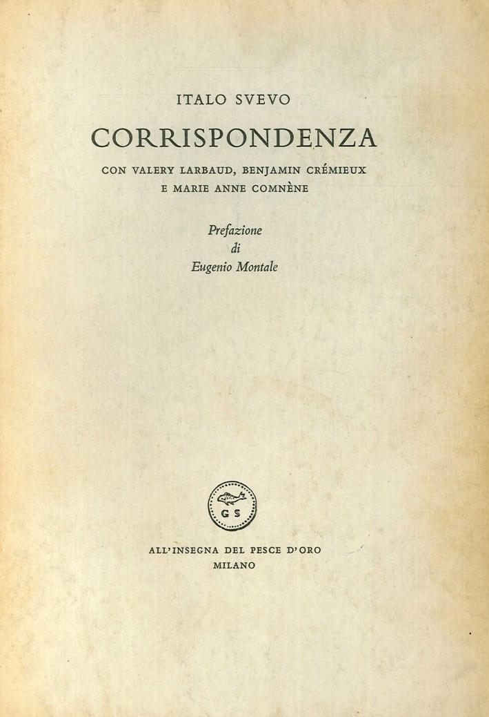 Corrispondenza con Valéry Larbaud, Benjamin Crémieux e Marie Anne Comnène