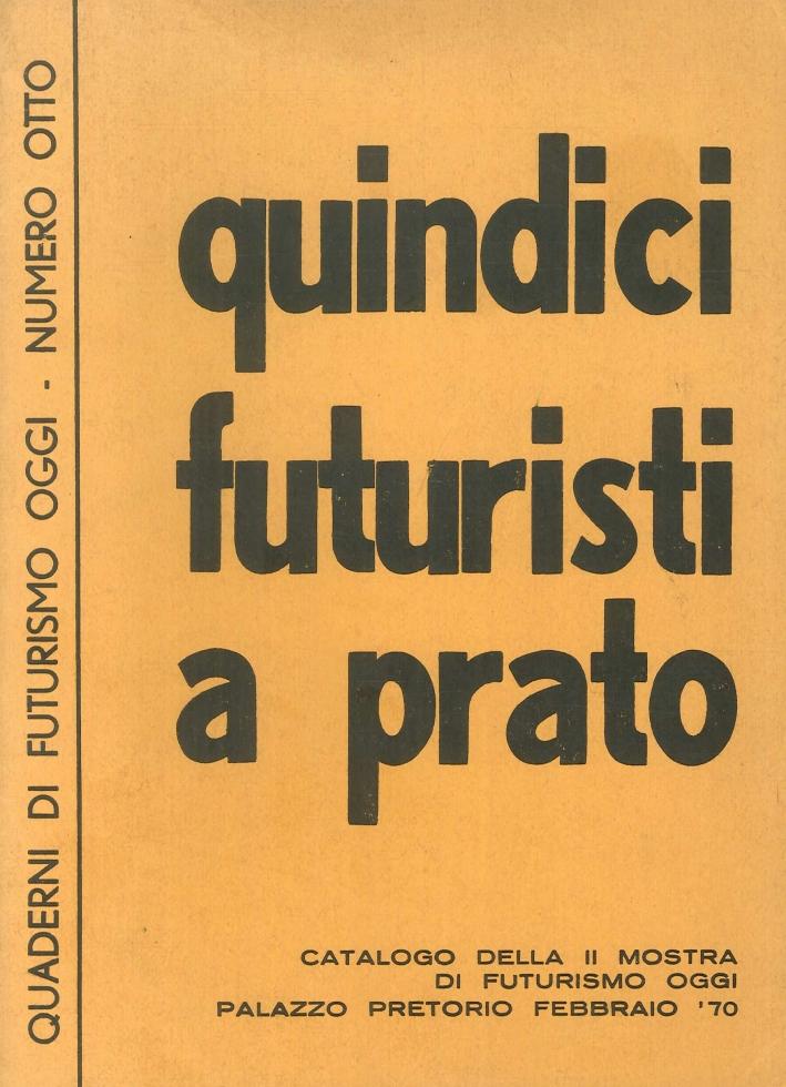 Quindici Futuristi a Prato