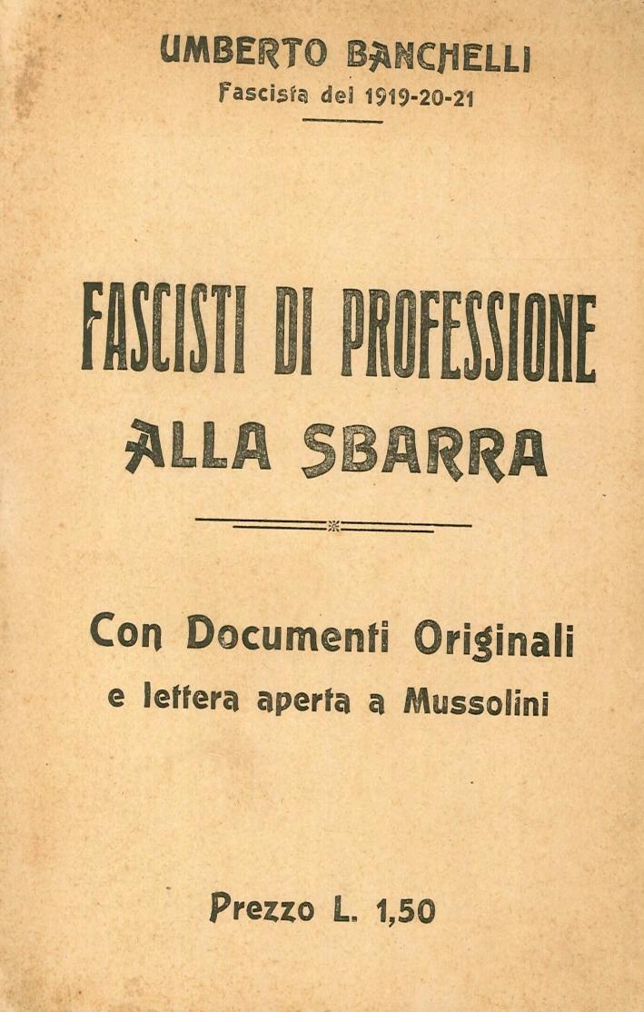 Fascisti di professione alla sbarra. Con documenti originali e lettera aperta a Mussolini