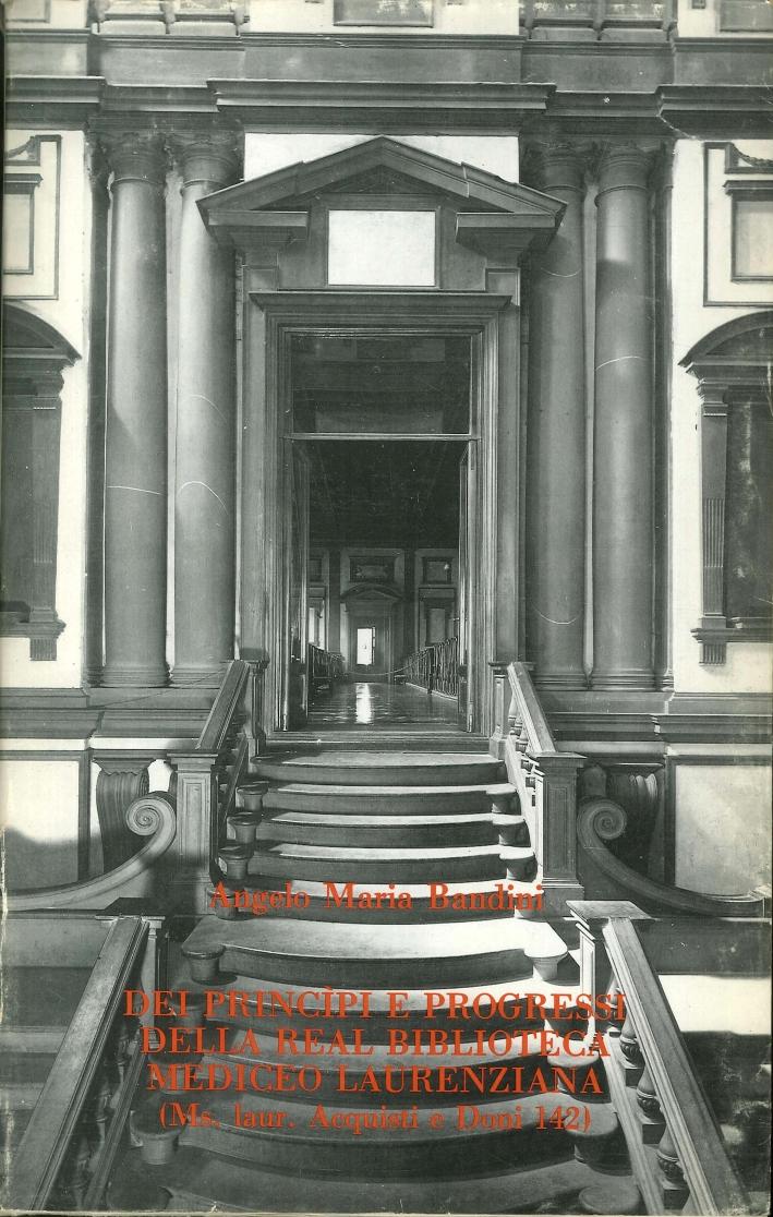 Dei principi e progressi della Real Biblioteca Mediceo Laurenziana.