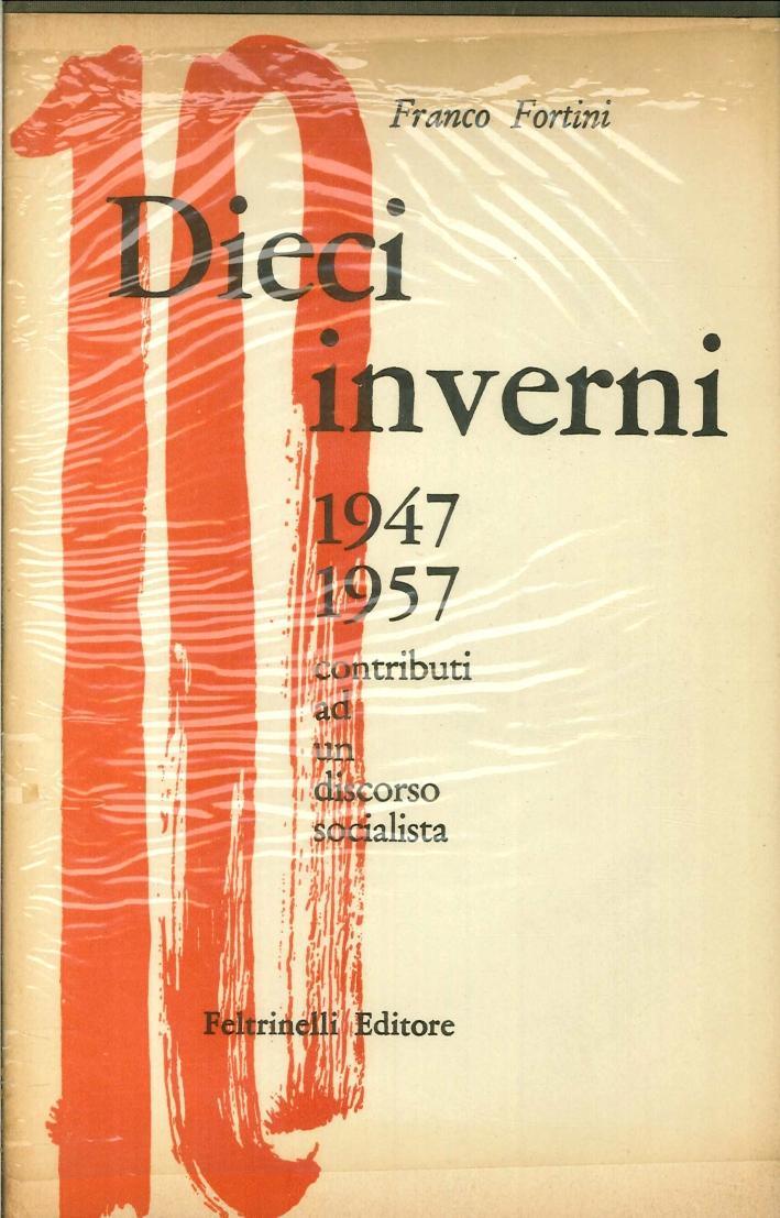 Dieci inverni. 1947-1957. Contributi ad un discorso socialista.