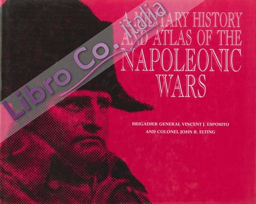 A Military History and Atlas of the Napoleonic Wars.