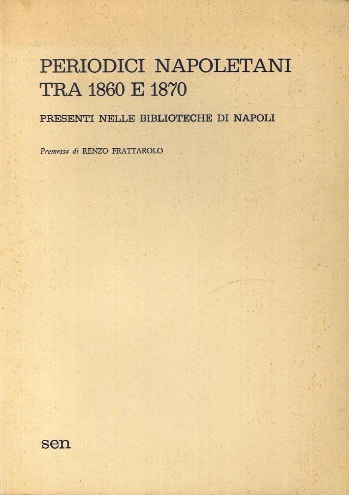 Periodici Napoletani tra 1860 e 1870 Presenti nelle Biblioteche di Napoli.