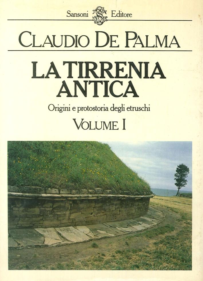 La Tirrenia antica. Origini e protostoria degli etruschi