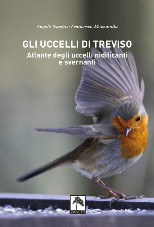 Gli uccelli di treviso. atlante degli uccelli nidificanti e svernanti