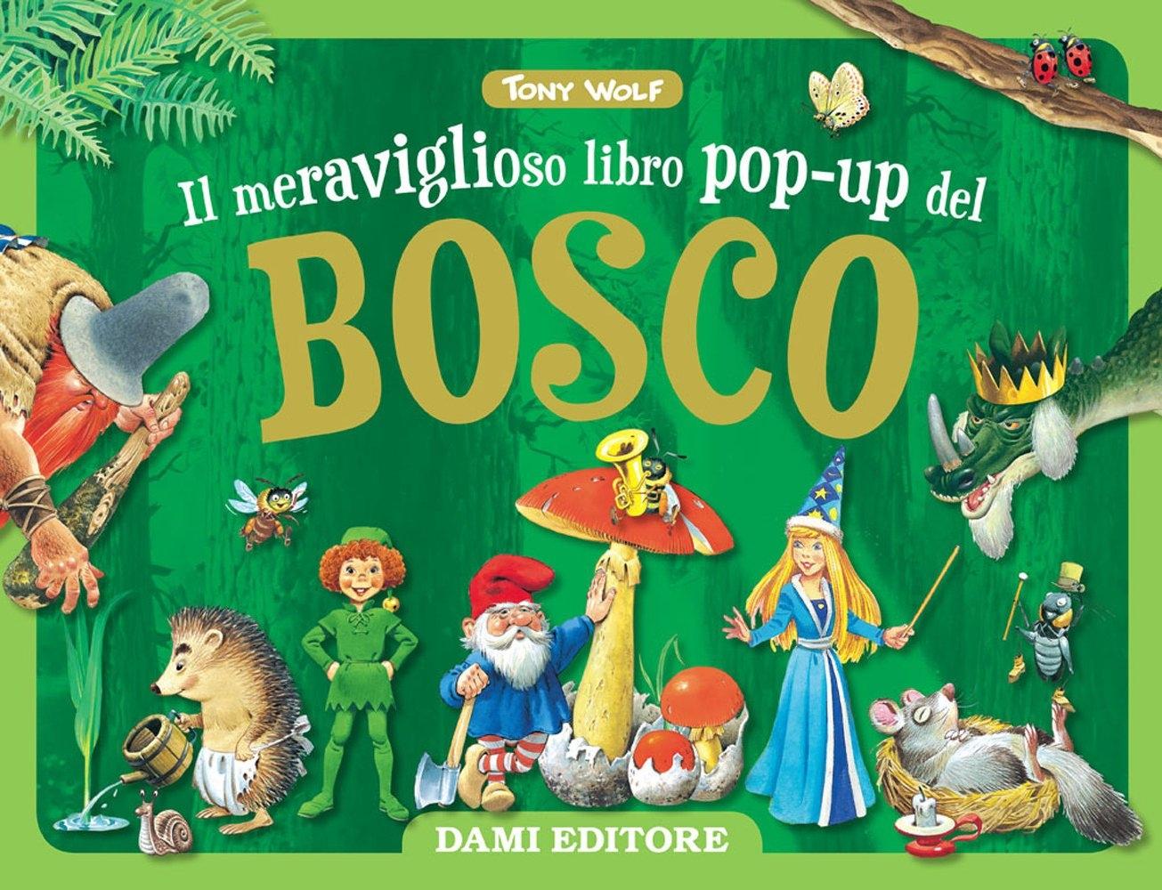 Il meraviglioso libro pop-up del bosco. Ediz. a colori