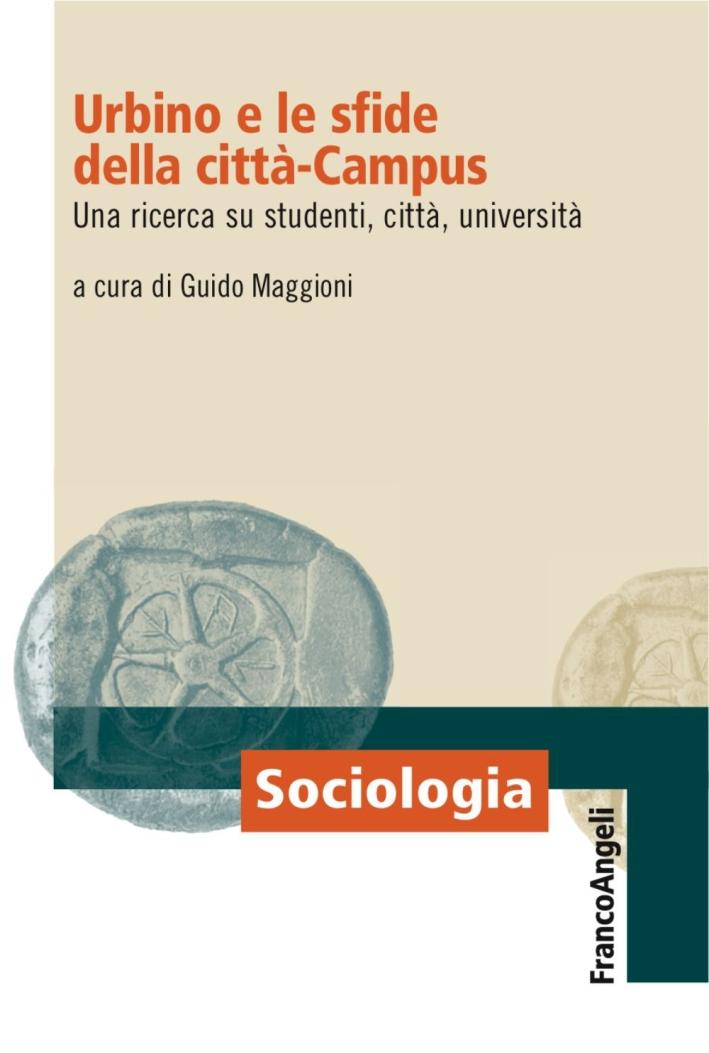 Urbino e le sfide della città-campus. Una ricerca su studenti, città, università