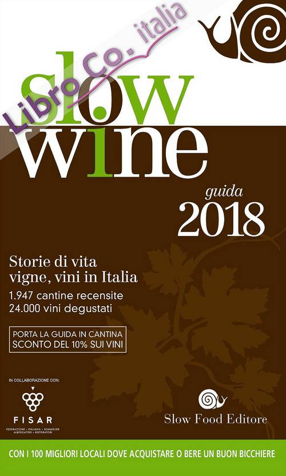 Slow wine 2018. Storie di vita, vigne, vini in Italia