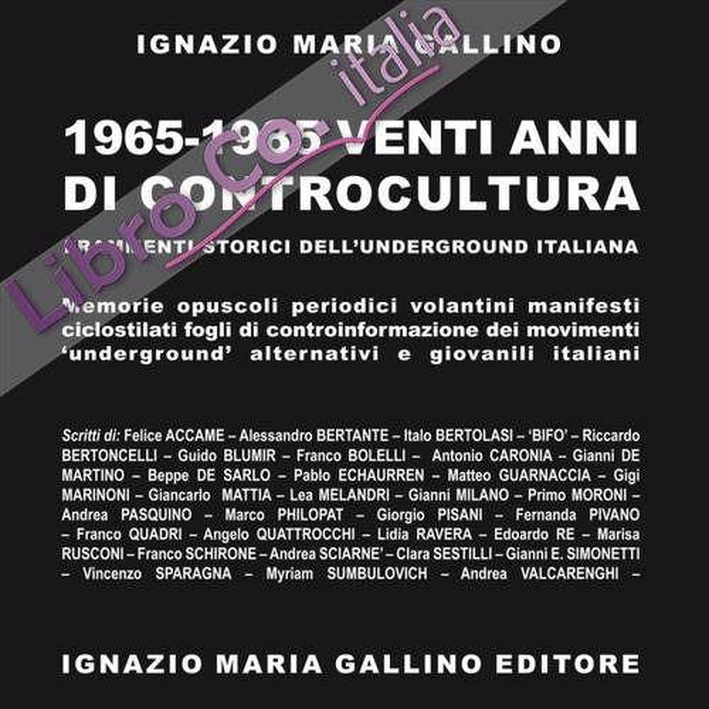 1965-1985 venti anni di controcultura. Frammenti storici dell'underground italiana