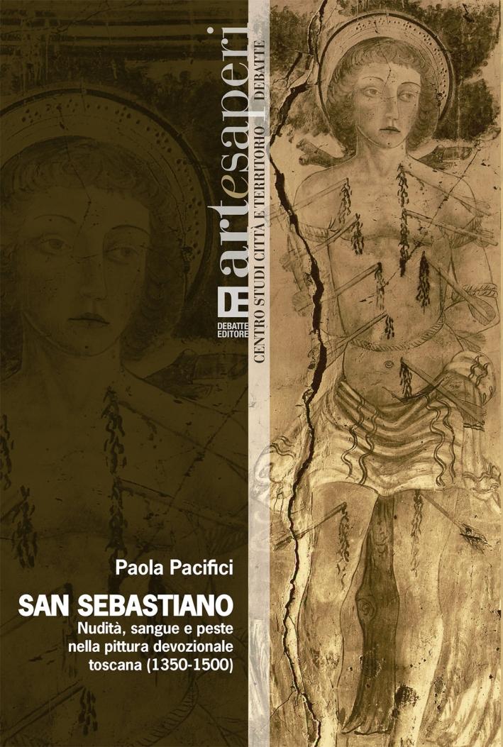 San Sebastiano. Nudità, sangue e peste nella pittura devozionale toscana (1350-1500)