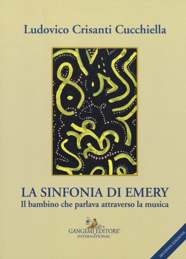 La sinfonia di Emery. Il bambino che parlava attraverso la musica