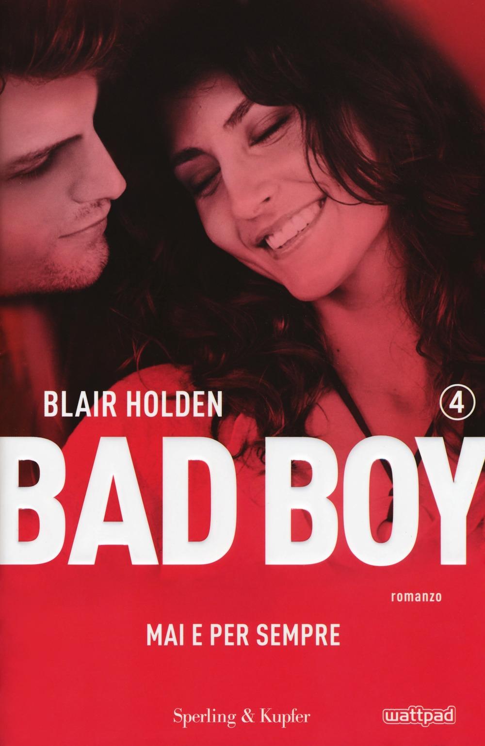 Mai e per sempre. Bad boy . Vol. 4