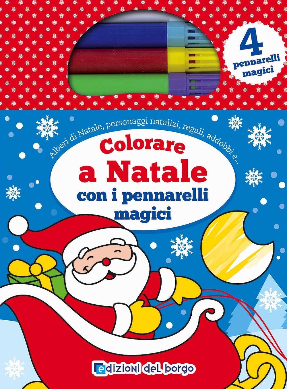 Colorare a Natale con i pennarelli magici. Con tre pennarelli colorati e un pennarello magico