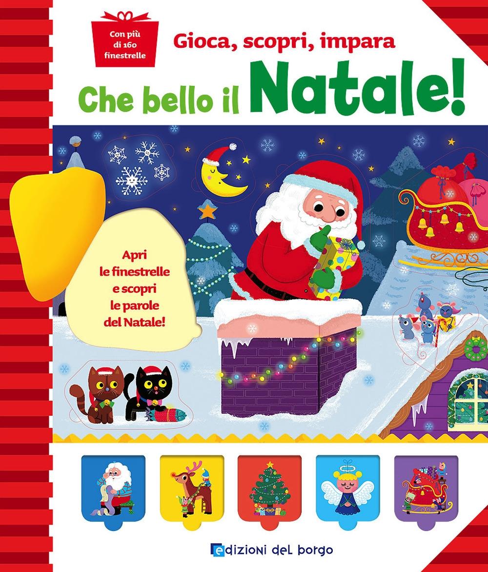 Che bello il Natale!. Gioca, scopri, impara. Ediz. a colori