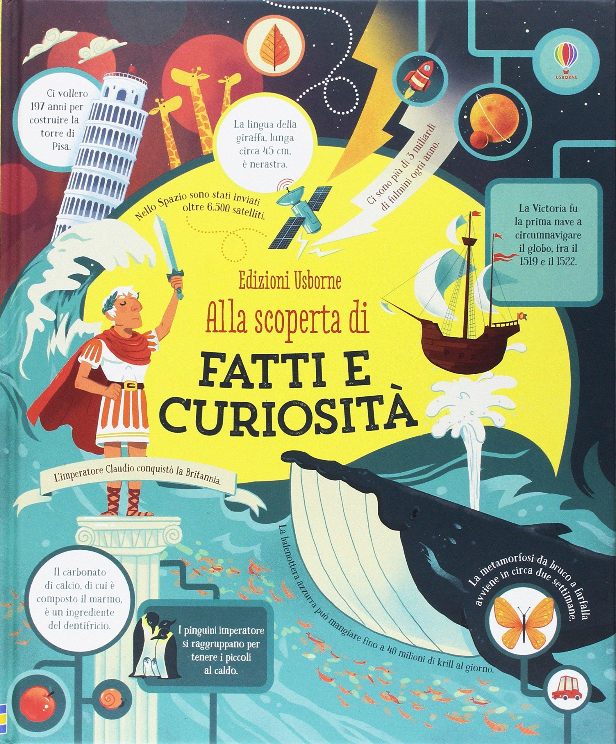 Alla scoperta di fatti e curiosità. Ediz. a colori