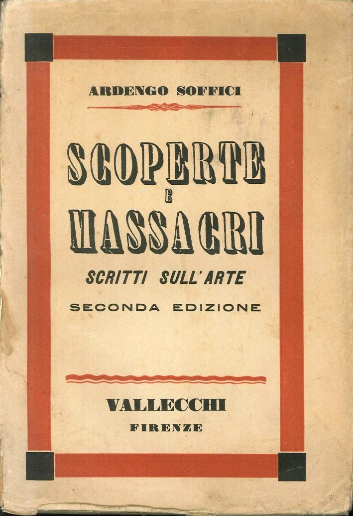 Scoperte e Massacri. Scritti sull'Arte. Seconda Edizione