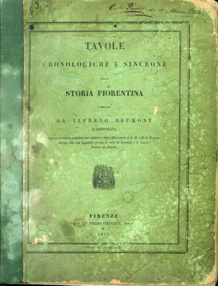 Tavole Cronologiche e Sincrone della Storia Fiorentina. Compilate Da Alfredo Reumont