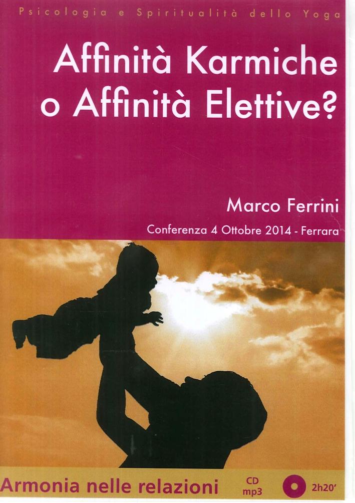 Affinità Karmiche o Affinità Elettive. CD Mp3