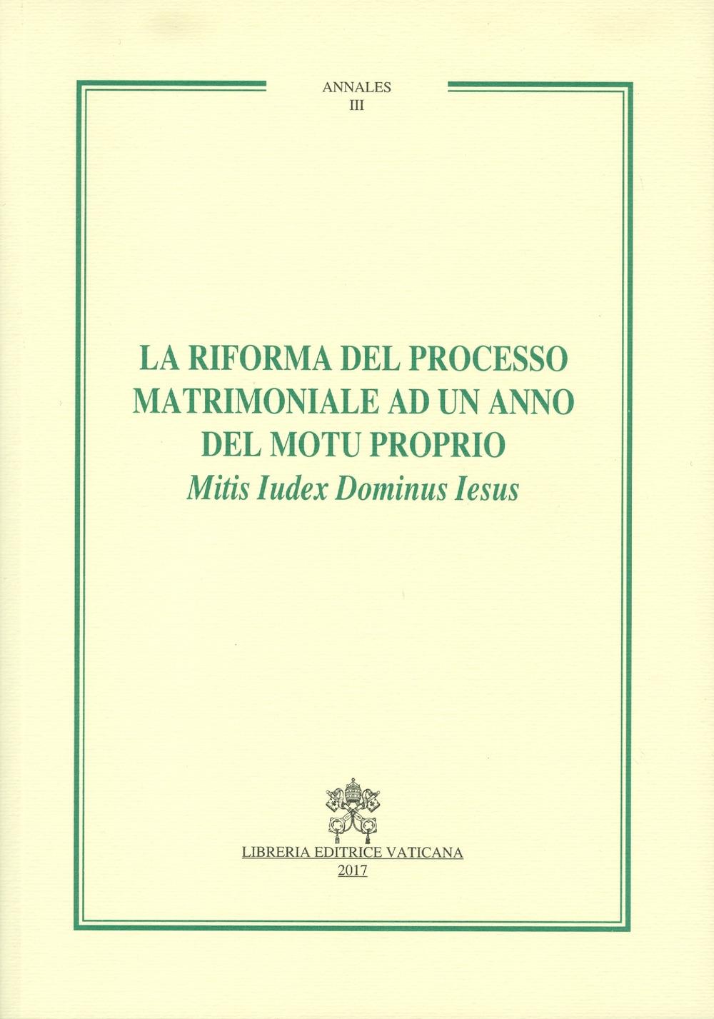 La riforma del processo matrimoniale ad un anno del motu proprio Mitis Iudex Dominus Iesus