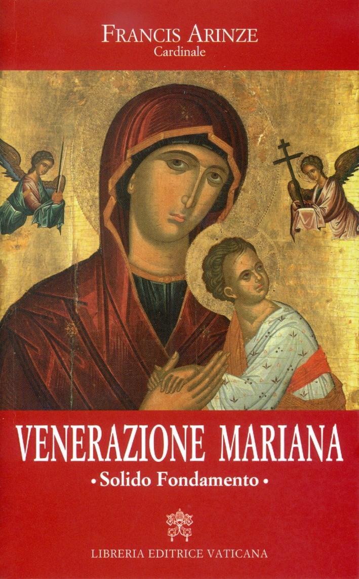 Venerazione mariana. Solido Fondamento