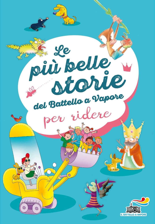 Le più belle storie del Battello a Vapore per ridere. Ediz. a colori