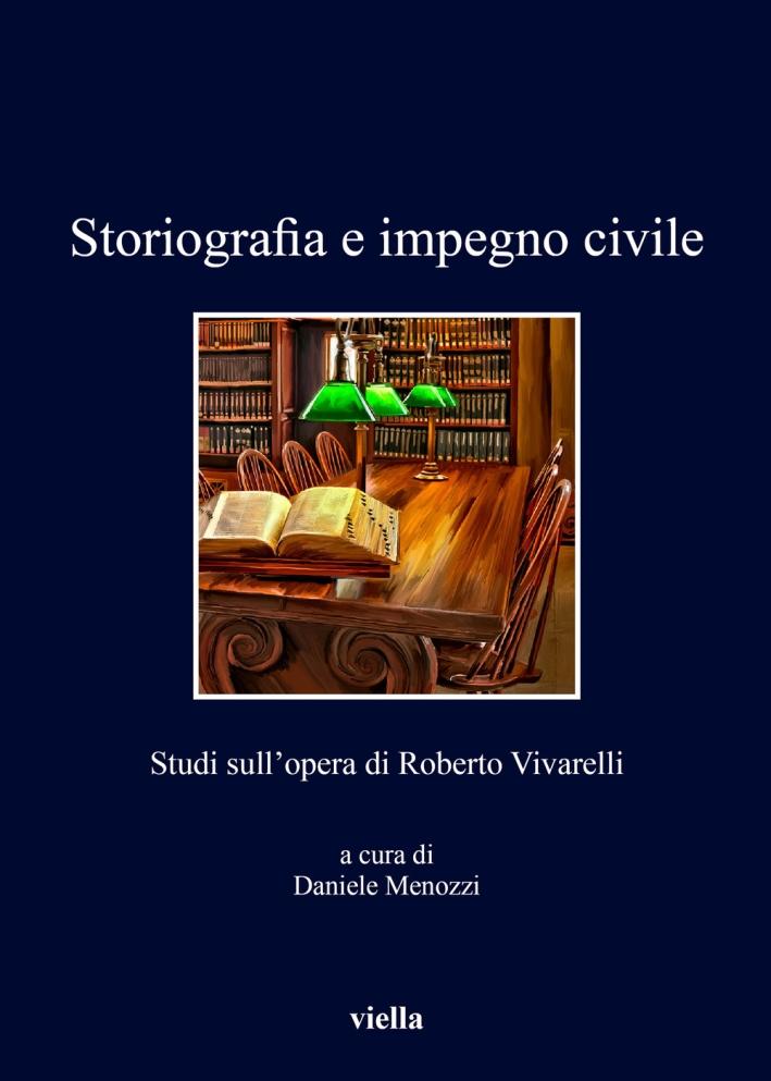 Storiografia e impegno civile. Studi sull'opera di Roberto Vivarelli