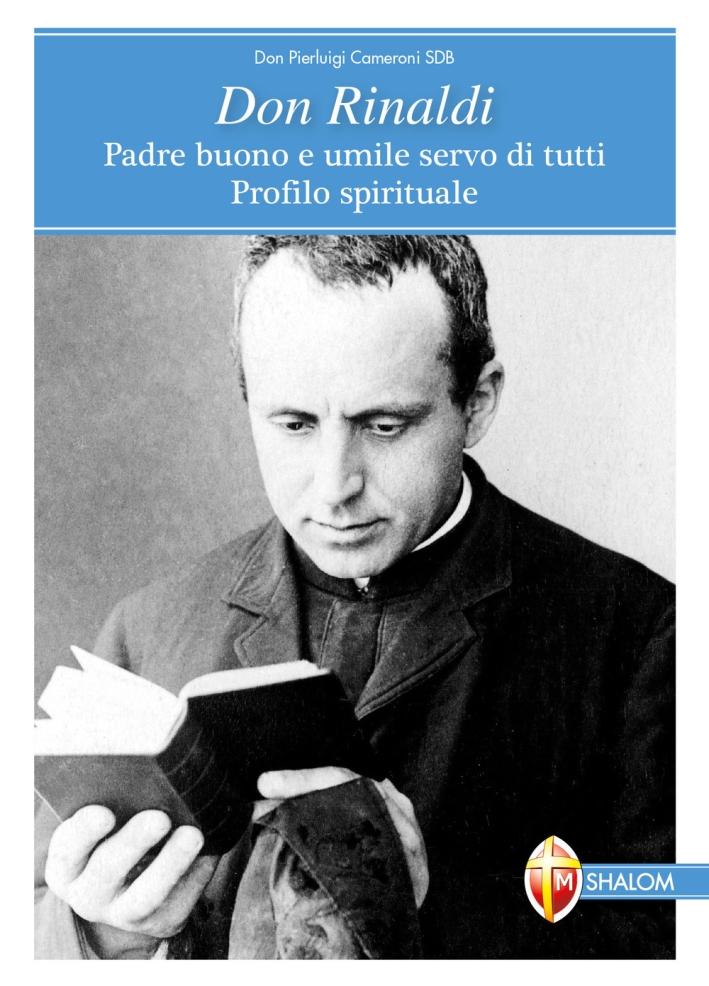 Don Rinaldi. Padre buono e umile servo di tutti. Profilo spirituale
