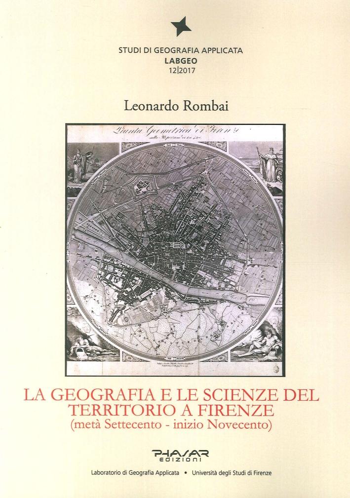 La Geografia e le Scienze del Territorio a Firenze. (Metà Settecento - Inizio Novecento)
