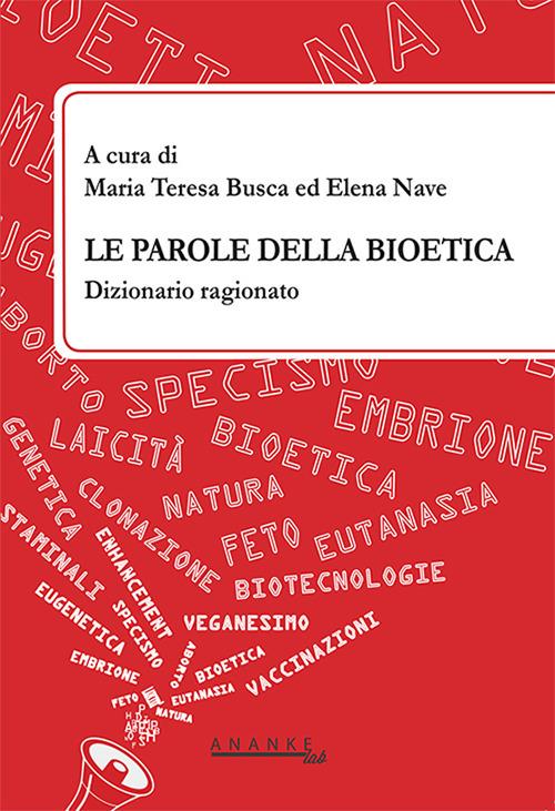Le parole della bioetica. Dizionario ragionato