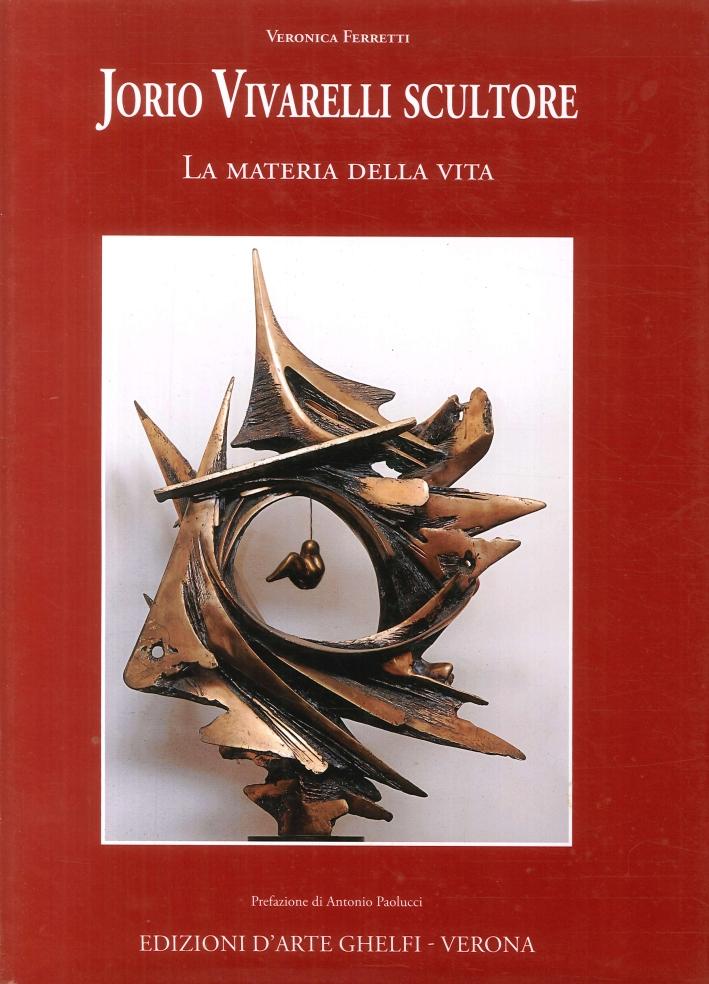 Jorio Vivarelli scultore. La materia dell vita