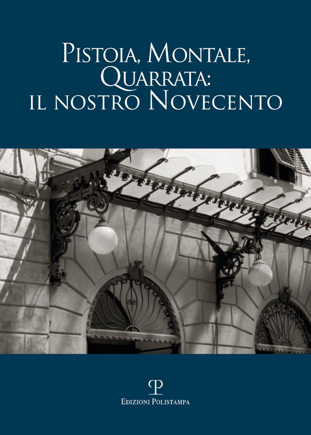 Pistoia, Montale, Quarrata: il nostro Novecento