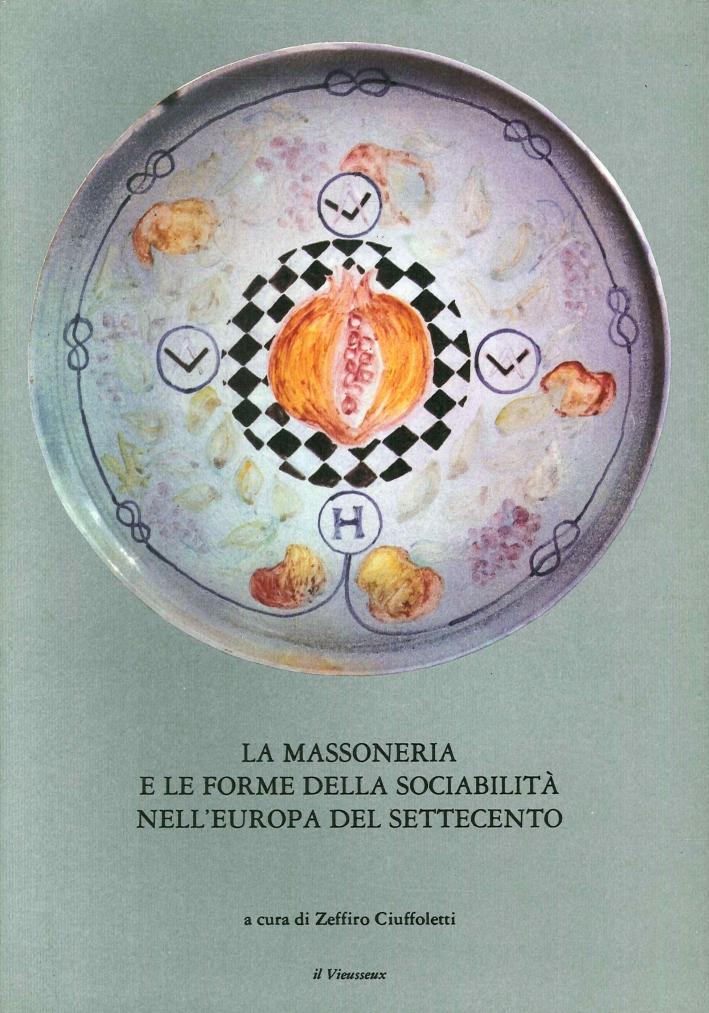 La Massoneria e le Forme della Sociabilità nell'Europa del Settecento. Il Vieusseux. Annp IV, n.11. Maggio-Agosto 1991