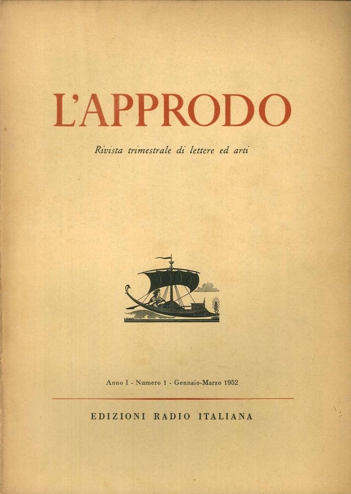 L'approdo. Rivista trimestrale di lettere ed arti. Anno I - numero 1 - Gennaio-Marzo 1952
