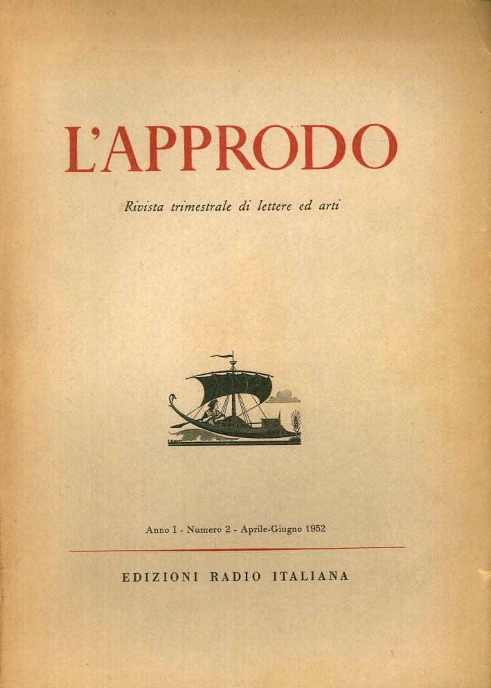 L'approdo. Rivista trimestrale di lettere ed arti. Anno I - numero 2 - Aprile-Giugno 1952