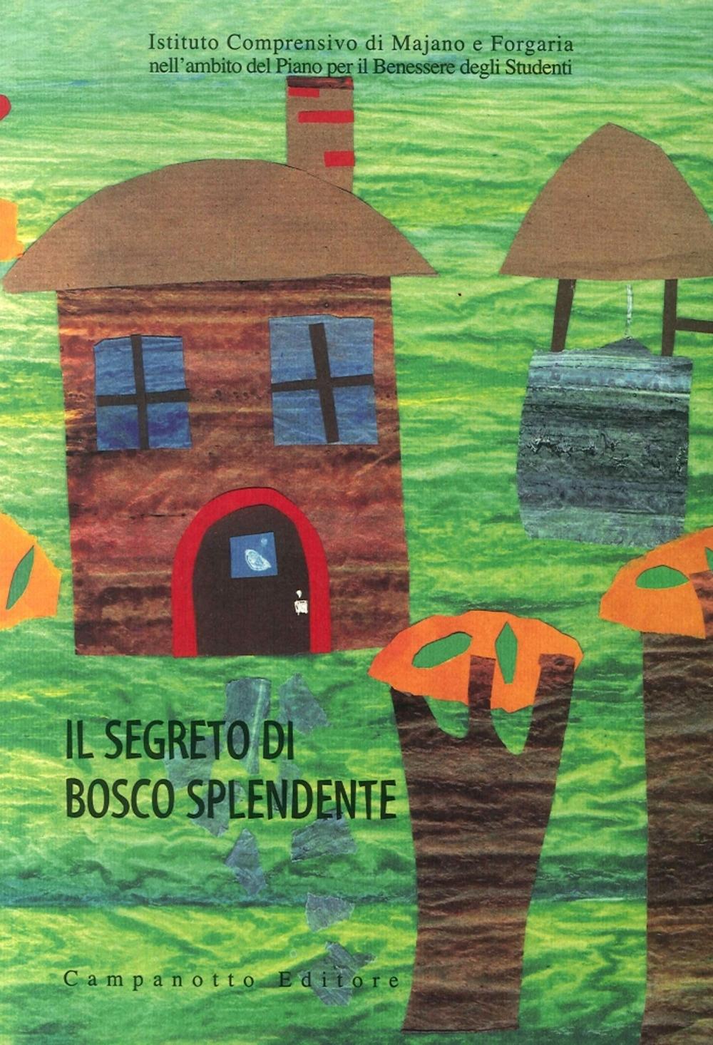 Il segreto di Bosco splendente. Ediz. a colori