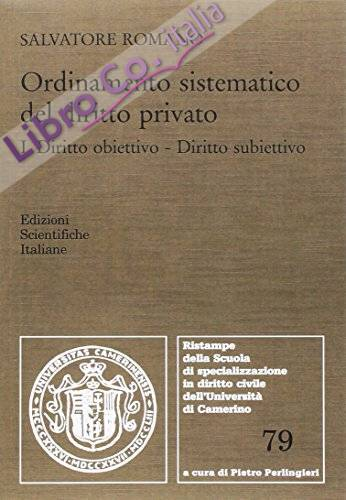 Ordinamento sistematico del diritto privato. Vol. 2: Diritto obiettivo. Diritto subiettivo