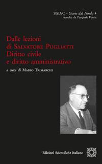 Dalle lezioni di Salvatore Pugliatti. Diritto civile e diritto amministrativo