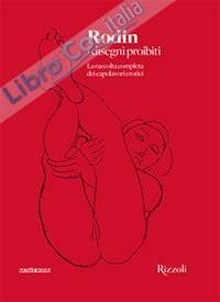 Rodin. I disegni proibiti. Ediz. illustrata