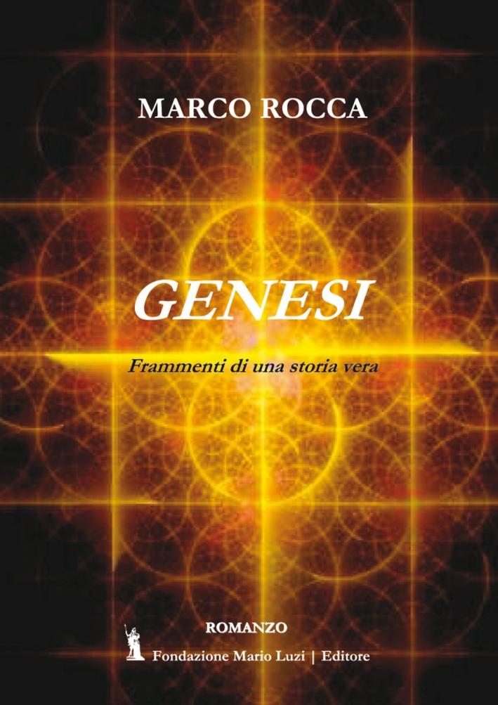 Genesi. Frammenti di una storia vera