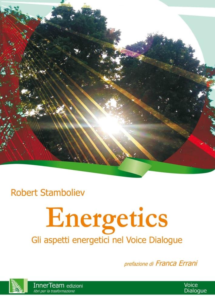 Energetics. Gli aspetti energetici nel Voice Dialogue