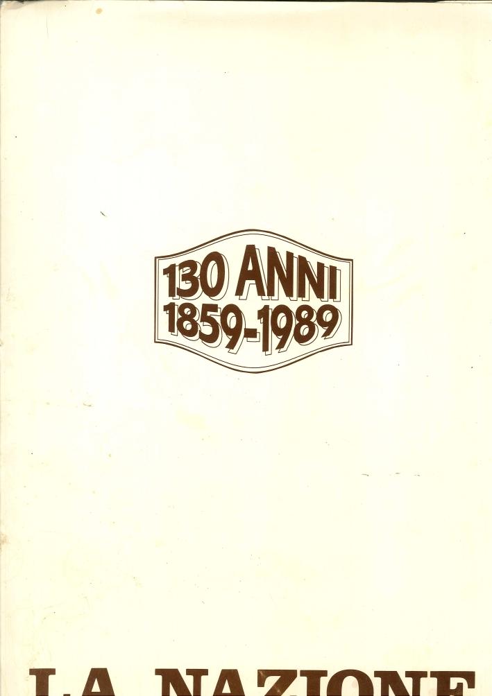 La Nazione. 130 anni 1859 - 1989